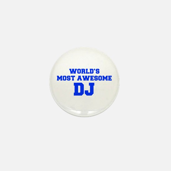 WORLD'S MOST AWESOME DJ-Fre blue 600 Mini Button