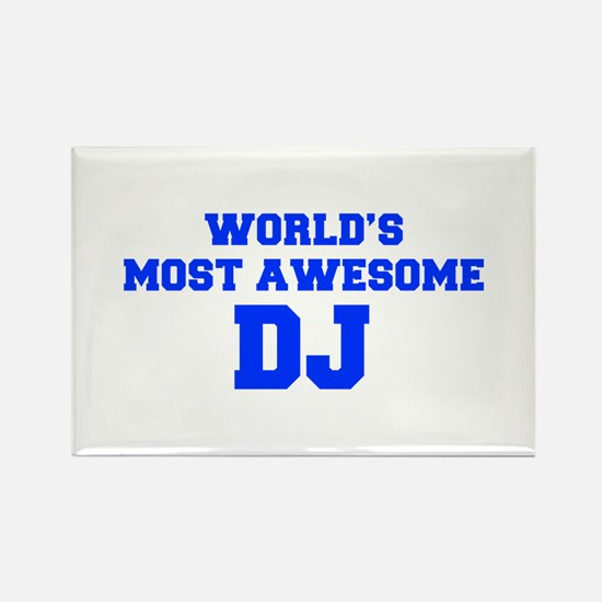 WORLD'S MOST AWESOME DJ-Fre blue 600 Magnets