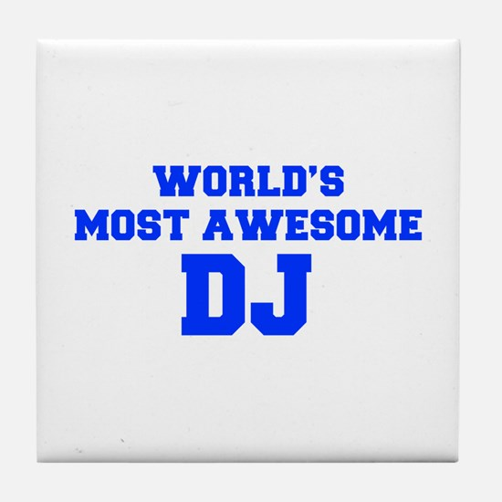 WORLD'S MOST AWESOME DJ-Fre blue 600 Tile Coaster