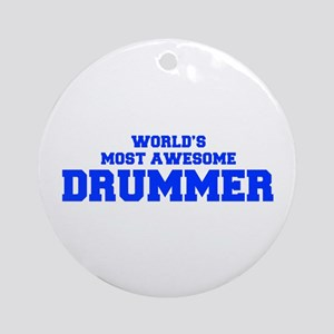 WORLD'S MOST AWESOME Drummer-Fre blue 600 Ornament
