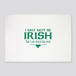 I May Not Be Irish 5'x7'Area Rug