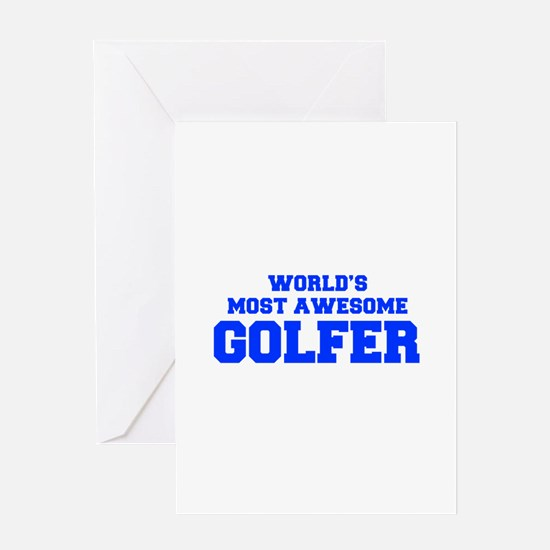 WORLD'S MOST AWESOME Golfer-Fre blue 600 Greeting