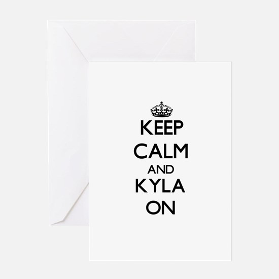 Keep Calm and Kyla ON Greeting Cards