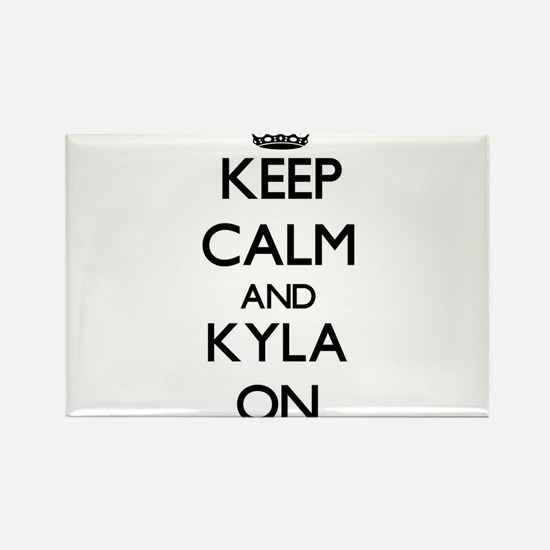 Keep Calm and Kyla ON Magnets