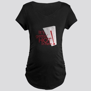 Gettin Hot Maternity T-Shirt