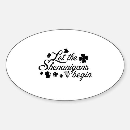 Let The Shenanigans Begin Sticker (Oval)