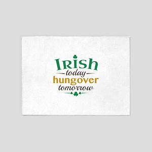 Irish Today Hungover Tomorrow 5'x7'Area Rug