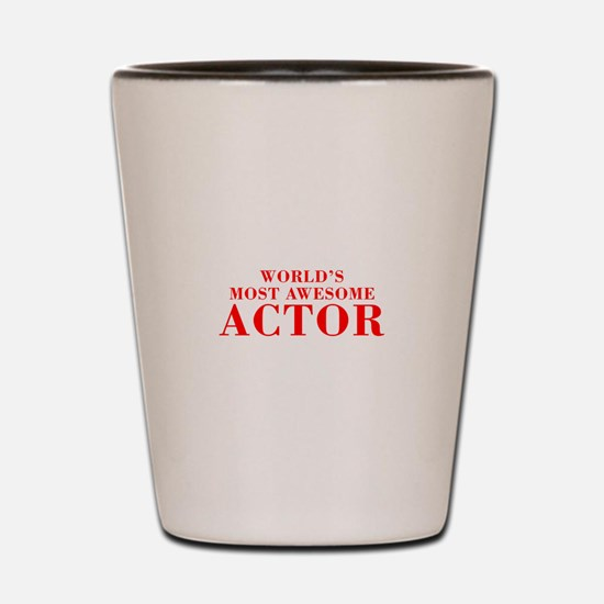 WORLDS MOST AWESOME Actor-Bod red 300 Shot Glass