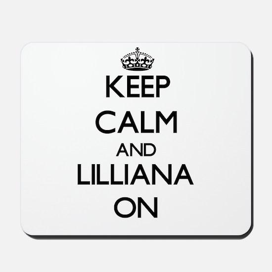 Keep Calm and Lilliana ON Mousepad