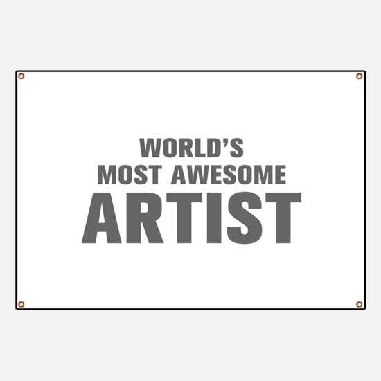 WORLDS MOST AWESOME Artist-Akz gray 500 Banner