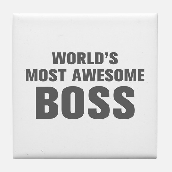 WORLDS MOST AWESOME Boss-Akz gray 500 Tile Coaster
