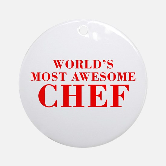 WORLDS MOST AWESOME Chef-Bod red 300 Ornament (Rou