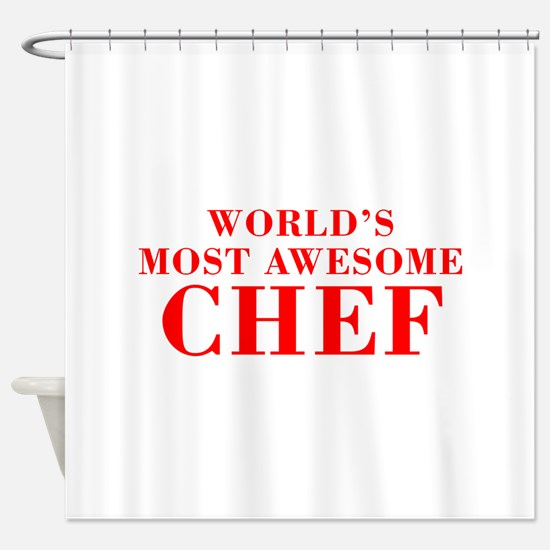 WORLDS MOST AWESOME Chef-Bod red 300 Shower Curtai