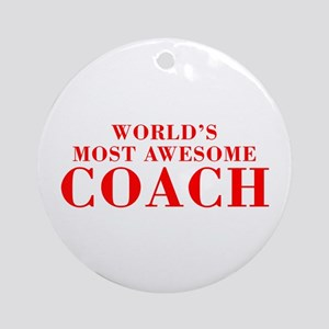 WORLDS MOST AWESOME Coach-Bod red 300 Ornament (Ro