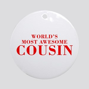 WORLDS MOST AWESOME Cousin-Bod red 300 Ornament (R