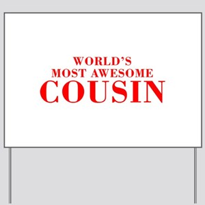 WORLDS MOST AWESOME Cousin-Bod red 300 Yard Sign