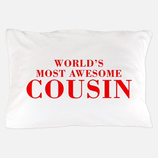 WORLDS MOST AWESOME Cousin-Bod red 300 Pillow Case