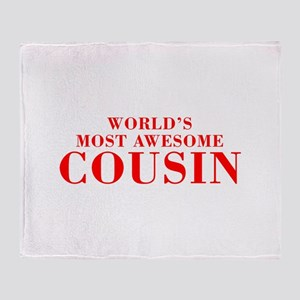 WORLDS MOST AWESOME Cousin-Bod red 300 Throw Blank