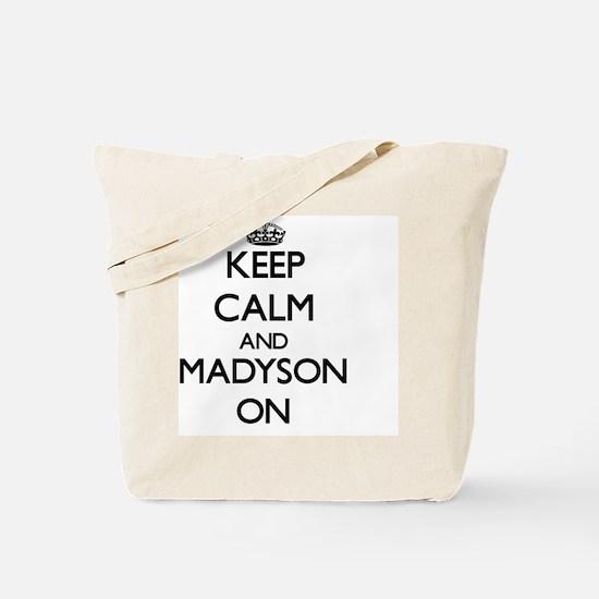 Keep Calm and Madyson ON Tote Bag