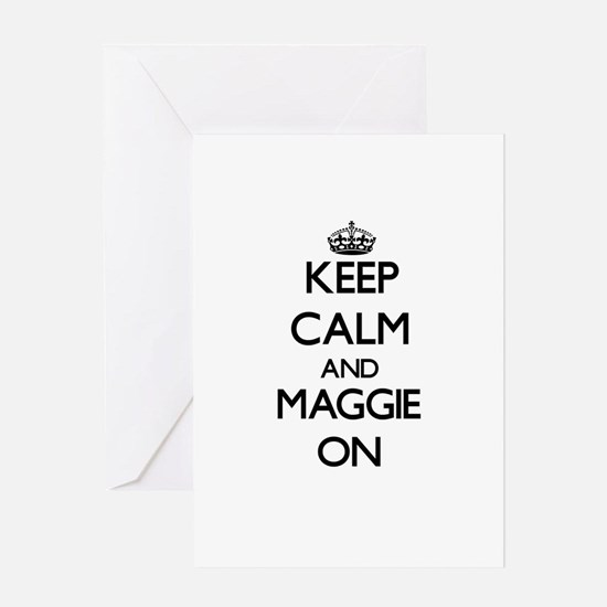 Keep Calm and Maggie ON Greeting Cards