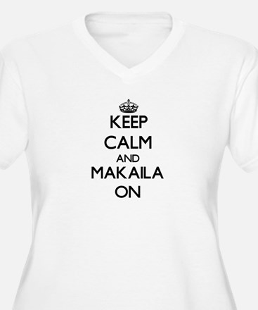 Keep Calm and Makaila ON Plus Size T-Shirt