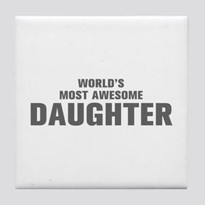 WORLDS MOST AWESOME Daughter-Akz gray 500 Tile Coa