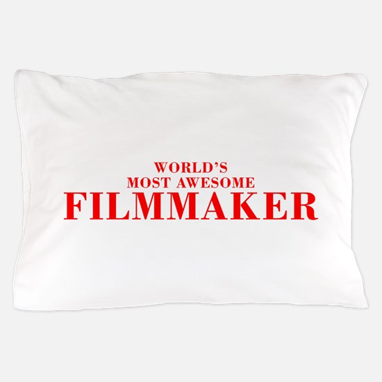 WORLDS MOST AWESOME Filmmaker-Bod red 300 Pillow C
