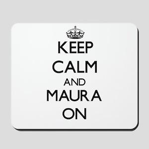 Keep Calm and Maura ON Mousepad