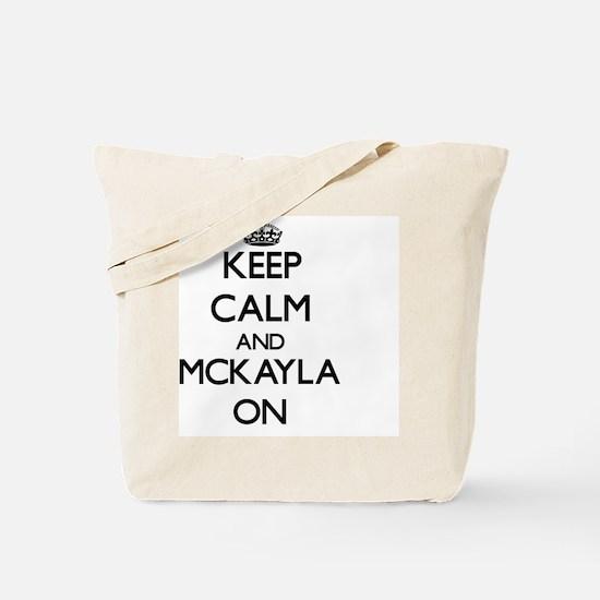 Keep Calm and Mckayla ON Tote Bag