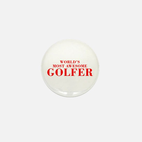 WORLDS MOST AWESOME Golfer-Bod red 300 Mini Button