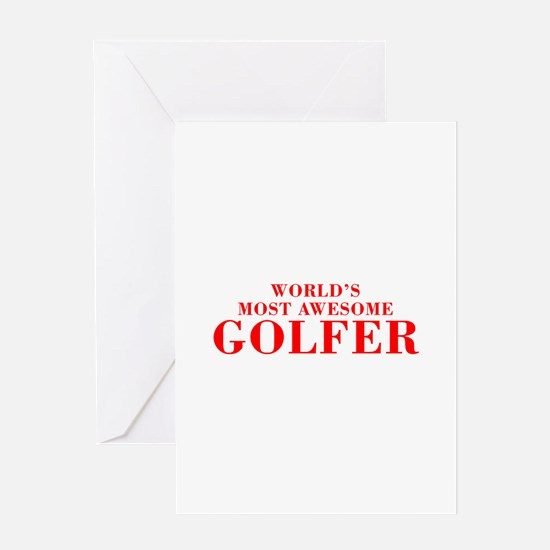 WORLDS MOST AWESOME Golfer-Bod red 300 Greeting Ca