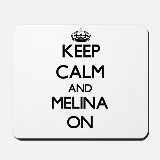 Keep Calm and Melina ON Mousepad