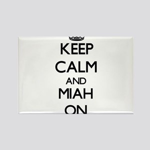 Keep Calm and Miah ON Magnets