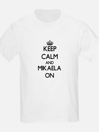 Keep Calm and Mikaela ON T-Shirt