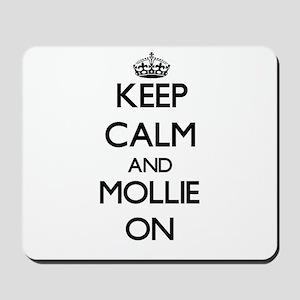 Keep Calm and Mollie ON Mousepad