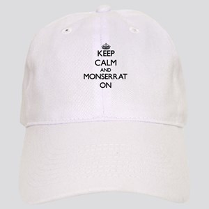 Keep Calm and Monserrat ON Cap