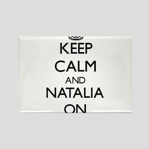 Keep Calm and Natalia ON Magnets