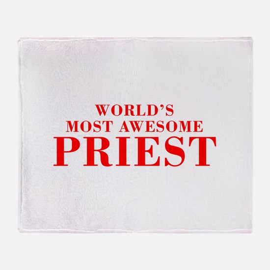 WORLDS MOST AWESOME Priest-Bod red 300 Throw Blank