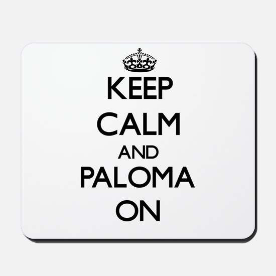 Keep Calm and Paloma ON Mousepad