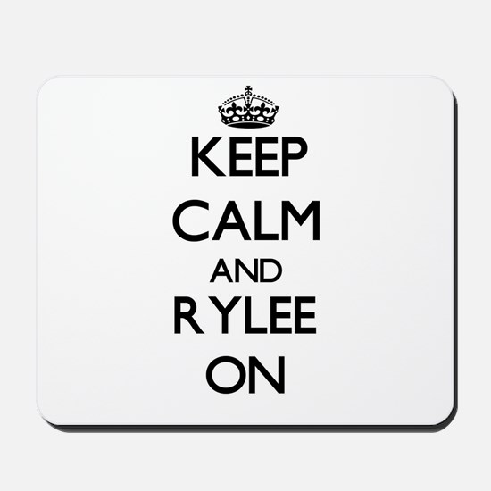 Keep Calm and Rylee ON Mousepad