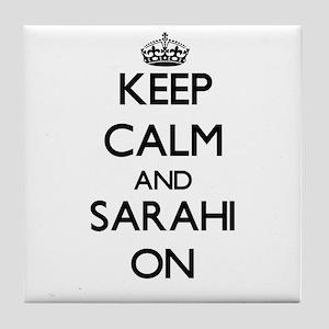 Keep Calm and Sarahi ON Tile Coaster