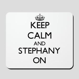 Keep Calm and Stephany ON Mousepad