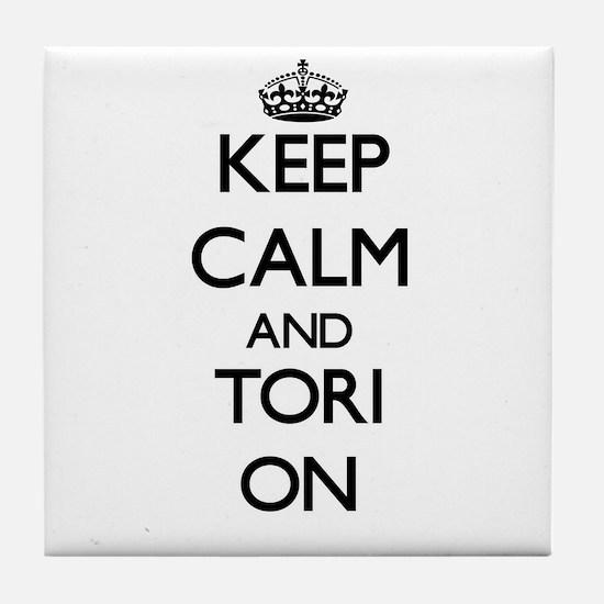 Keep Calm and Tori ON Tile Coaster