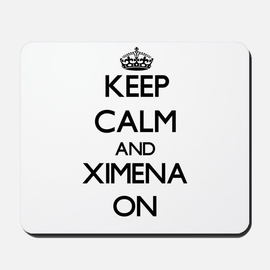 Keep Calm and Ximena ON Mousepad