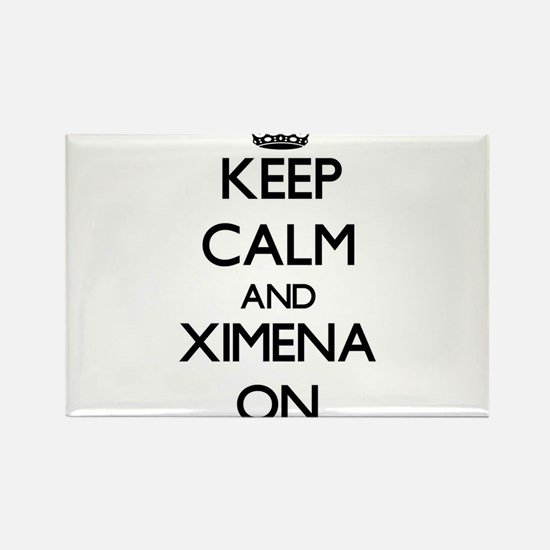 Keep Calm and Ximena ON Magnets