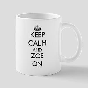 Keep Calm and Zoe ON Mugs