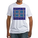 What Is The Meaning Of Life? Fitted T-Shirt