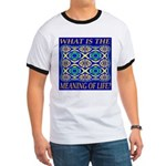What Is The Meaning Of Life? Ringer T