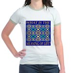 What Is The Meaning Of Life? Jr. Ringer T-Shirt