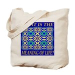 What Is The Meaning Of Life? Tote Bag